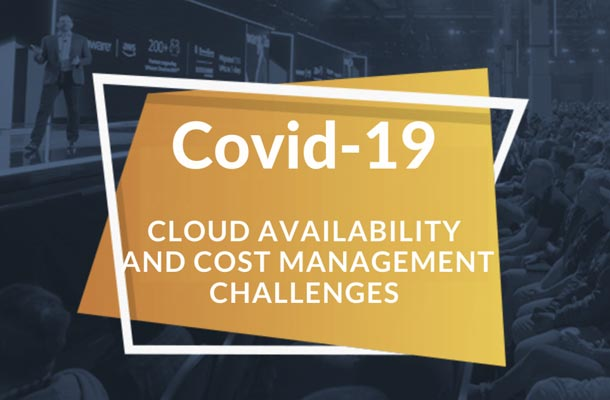 COVID-19 – CLOUD AVAILABILITY AND COST MANAGEMENT